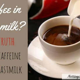 The truth about caffeine while breastfeeding