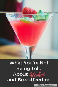 learn the truth about alcohol and breastfeeding
