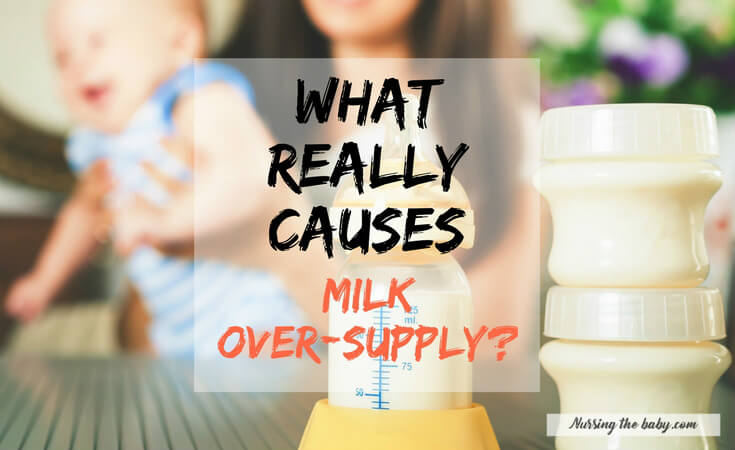 learn what really causes breastmilk oversupply