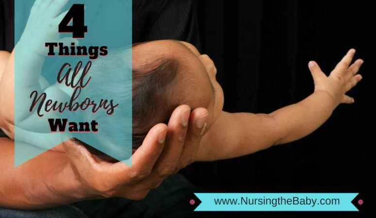 4 Things all newborns want