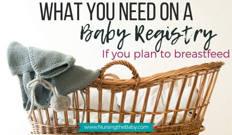 What you need on your baby registry (if you plan to breastfeed)