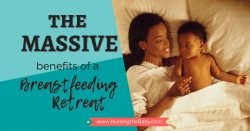 The MASSIVE benefits of a breastfeeding retreat