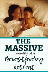 The benefits of a breastfeeding retreat
