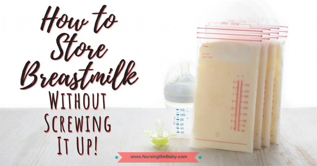 Breastmilk Storage How to Store Breastmilk