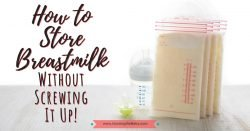 Breastmilk Storage Simplified – How to Store Your Milk Safely