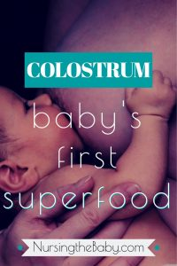 colostrum is baby's first superfood