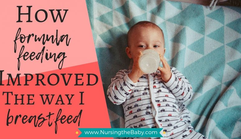 how formula feeding improved the way I breastfeed