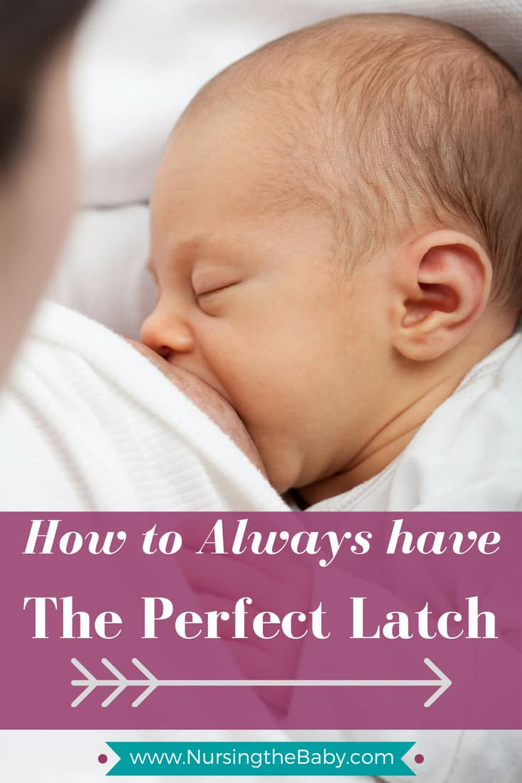 The most crucial part of breastfeeding is the perfect latch. Here's everything you need to know to have the perfect latch every time!
