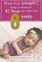 Why you shouldn't keep a newborn home the first six weeks
