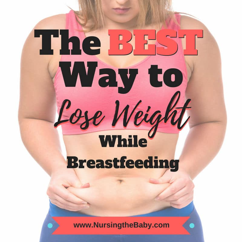 The Best Way to Lose Weight While Breastfeeding