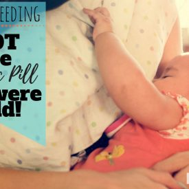 Breastfeeding as Birth Control: Top Reasons You Might Want to Reconsider
