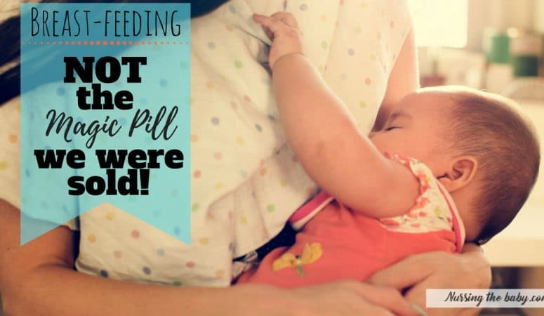 We gave breastfeeding too much credit. It's not a magic pill!
