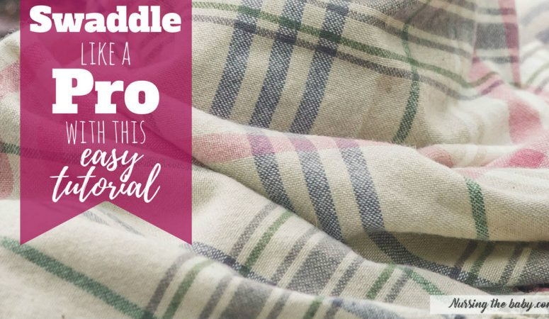 How to swaddle – become a pro with this easy tutorial